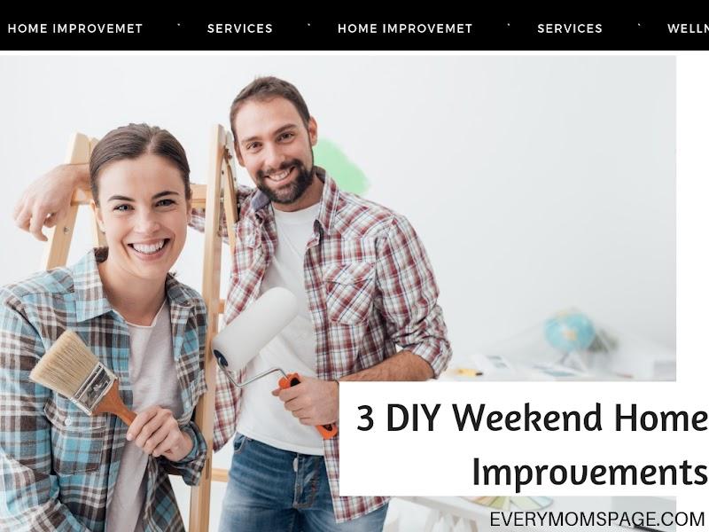 3 DIY Weekend Home Improvements