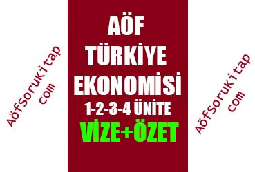 Aöf İşletme, Türkiye Ekonomisi, Aöf Türkiye Ekonomisi ders özetleri, Türkiye Ekonomisi 1 2 3 4 ünite özetleri,
