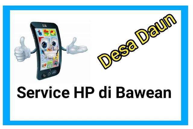 Cari Tempat Service HP di Bawean Area Desa Daun