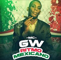 Baixar Ritmo Mexicano – MC GW Mp3 Gratis