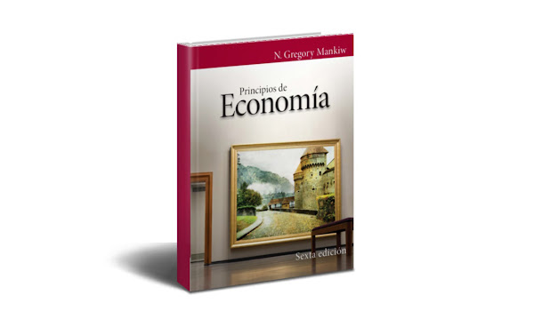 Resumen del Libro Principios de Economía – Mankiw N. Gregory