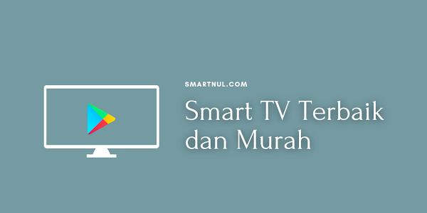 Rekomendasi Smart TV Murah untuk Hiburan Keluarga di Rumah