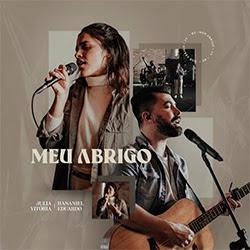 Meu Abrigo (Ao Vivo) - Julia Vitoria e Hananiel Eduardo