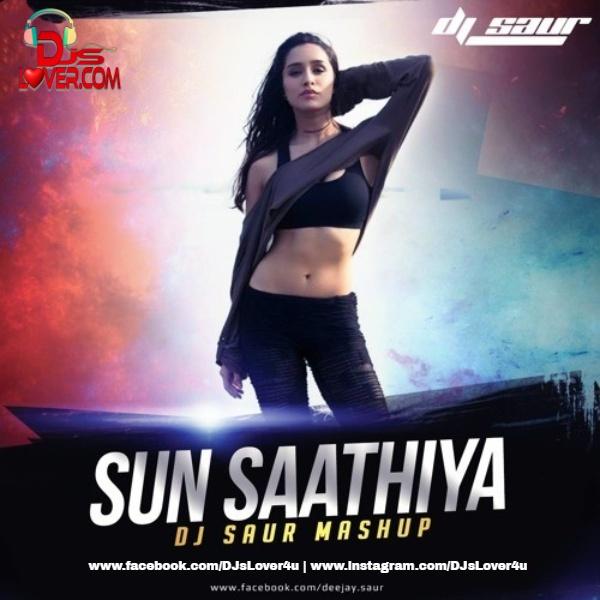 Sun Saathiya Mashup DJ Saur