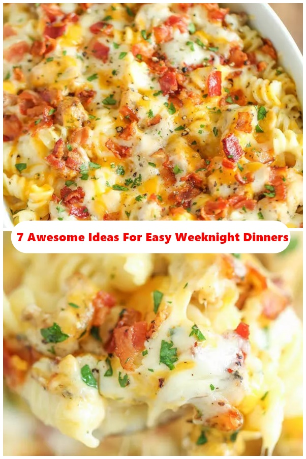7 Awesome Ideas For Easy Weeknight Dinners