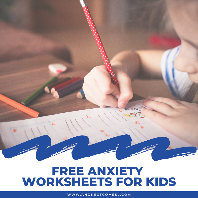 Free Anxiety Worksheets For Kids And Next Comes L - Hyperlexia Resources