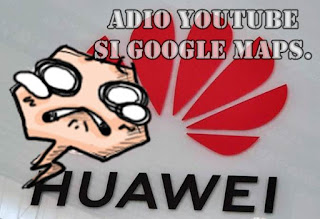google maps si youtube interzise pe telefoanele huawei