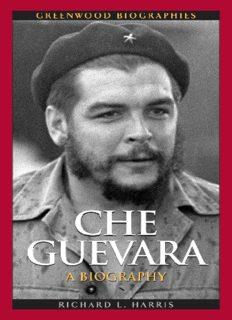 Che Guevara A Biography by Richard L. Harris Read Free PDF Book Online