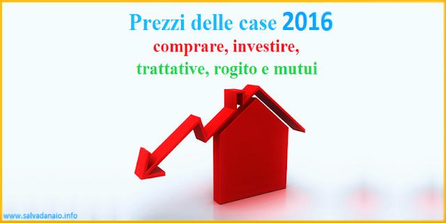 Prezzi delle case 2016 in italia: investire oggi in case conviene