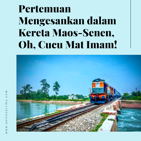 Pertemuan Mengesankan dalam Kereta Maos-Senen, Oh, Cucu Mat Imam!