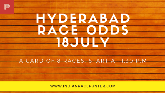 hyderabd Race Odds 18 July, free indian horse racing tips, trackeagle,  racingpulse, racing pulse