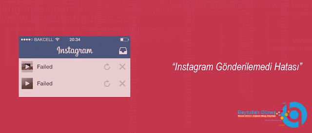 Instagram Gönderilemedi Hatası