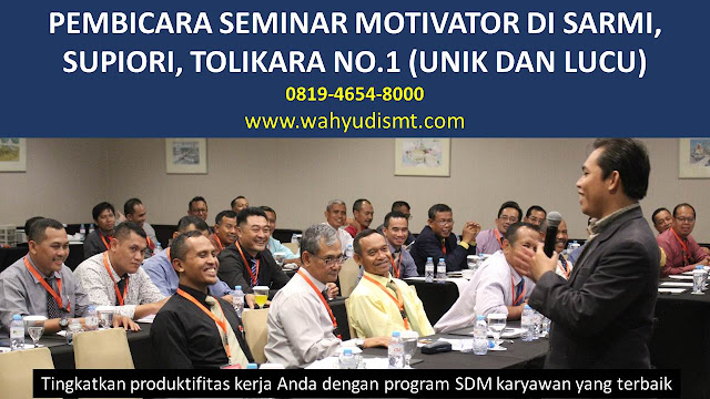PEMBICARA SEMINAR MOTIVATOR DI SARMI, SUPIORI, TOLIKARA  NO.1,  Training Motivasi di SARMI, SUPIORI, TOLIKARA , Softskill Training di SARMI, SUPIORI, TOLIKARA , Seminar Motivasi di SARMI, SUPIORI, TOLIKARA , Capacity Building di SARMI, SUPIORI, TOLIKARA , Team Building di SARMI, SUPIORI, TOLIKARA , Communication Skill di SARMI, SUPIORI, TOLIKARA , Public Speaking di SARMI, SUPIORI, TOLIKARA , Outbound di SARMI, SUPIORI, TOLIKARA , Pembicara Seminar di SARMI, SUPIORI, TOLIKARA