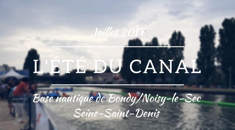 L'été du canal - base nautique de Bondy/Noisy-le-Sec