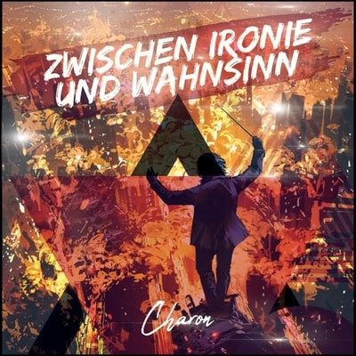 Charon - Zwischen Ironie Und Wahnsinn (2019) - Album Download, Itunes Cover, Official Cover, Album CD Cover Art, Tracklist, 320KBPS, Zip album