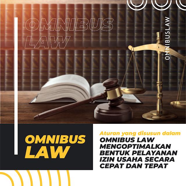 Omnibus Law Mengoptimalkan Bentuk Izin Usaha Secara Cepat Dan Tepat