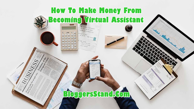 Earn Huge Cash From Being A Virtual Assistant
