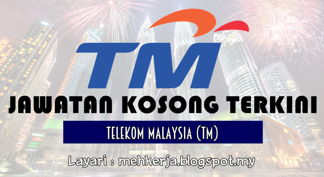 Jawatan Kosong Terkini 2016 di Telekom Malaysia (TM)