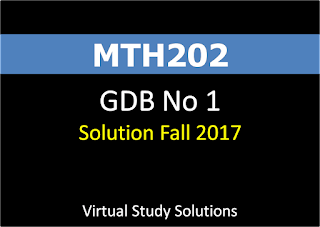 MTH202 GDB No 1 Solution Fall 2017
