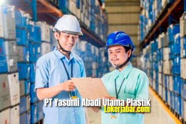 Lowongan Kerja PT Yasunli Abadi Utama Plastik