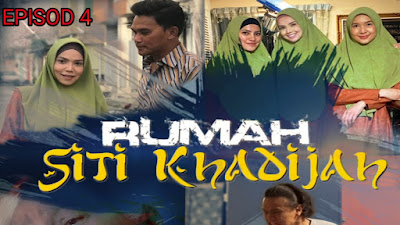 Tonton Drama Rumah Siti Khadijah Episod 4