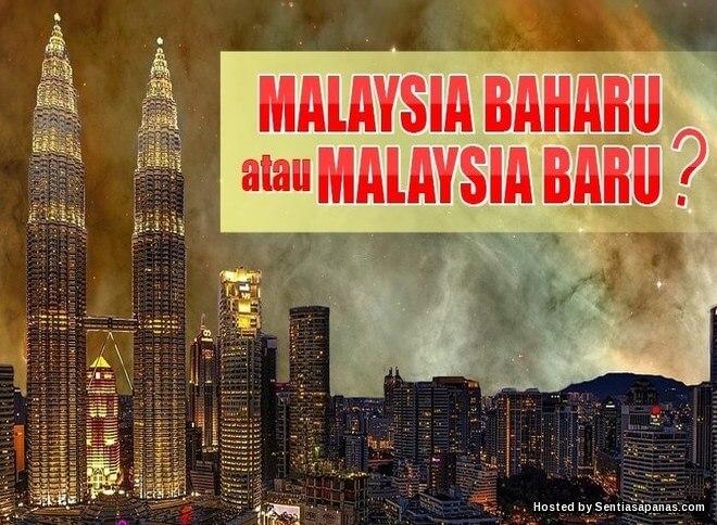 Malaysia 'Baharu' atau 'Baru' Yang Mana Sebenarnya Betul?