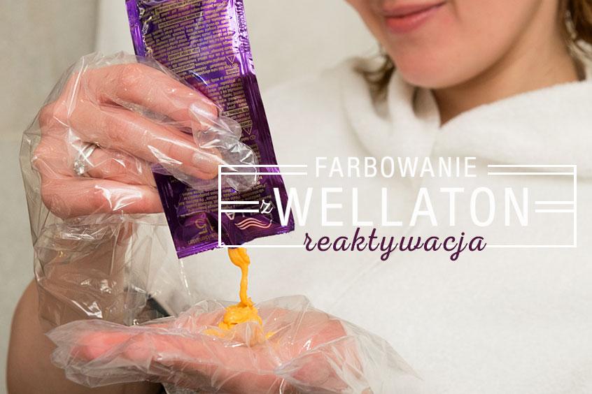 Farbowanie z Wellaton – 15 dni po: reaktywacja
