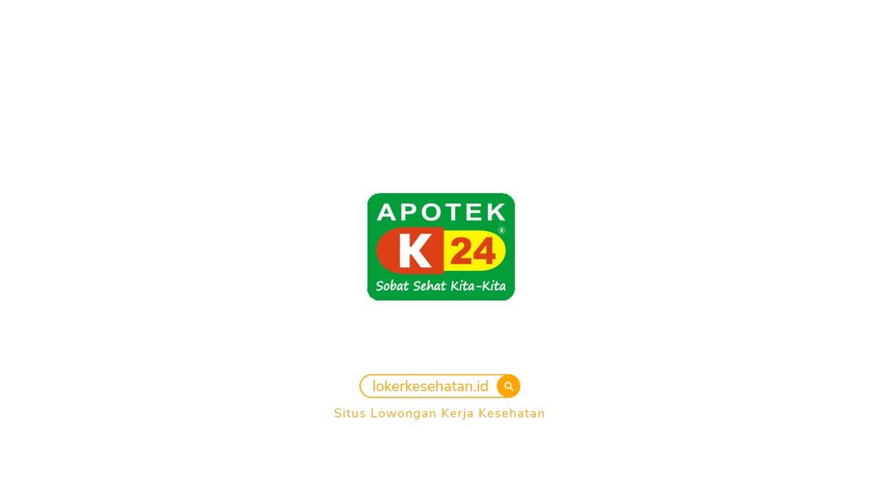 Lowongan Kerja Apotek K-24