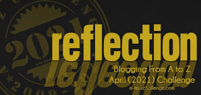 A to Z 2021 Reflections