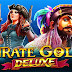 ULASAN SLOT PRAGMATIC PLAY PIRATE GOLD DELUXE