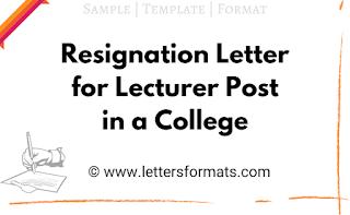 sample of resignation letter for college lecturer post