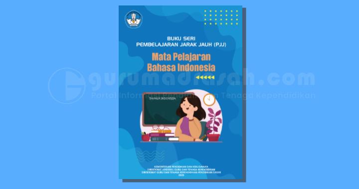 Buku Seri Pembelajaran Jarak Jauh (PJJ) Mata Pelajaran Bahasa Indonesia