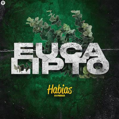 DJ Habias - Eucalipto (Original Mix)