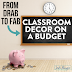 CLASSROOM DECOR for ELEMENTARY TEACHERS ON A BUDGET