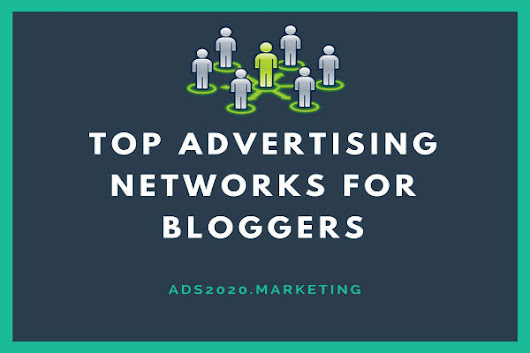Top 10 Advertising Networks For Bloggers ( Blog Publishers)