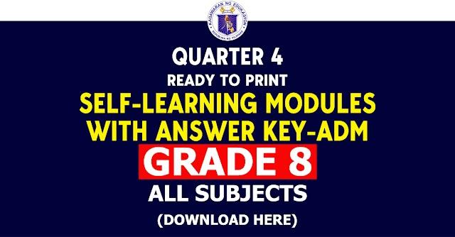 Grades 8 | 4th Quarter SLM-ADM (All Subjects)