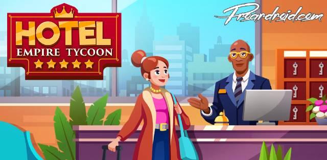 لعبة Hotel Empire Tycoon v1.7.2 Hotel-Empire-Tycoon-