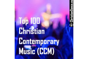 The Top 100 Christian Contemporary Music (CCM)