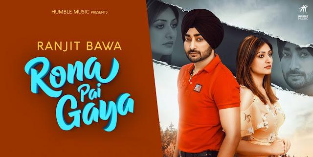 Rona Pai Gaya Lyrics - Ranjit Bawa
