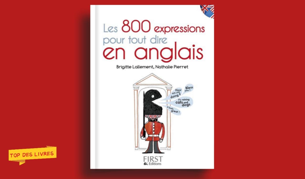Télécharger : Les 800 expression pour tout dire en anglais en pdf