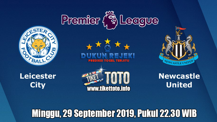 Prediksi Leicester City VS Newcastle United 29 September 2019
