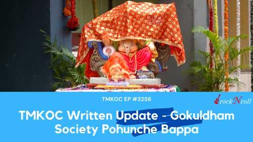 TMKOC-Written-Update-Gokuldham-Society-Pohunche-Bappa