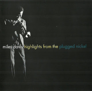 Miles Davis, Highlights from the Plugged Nickel