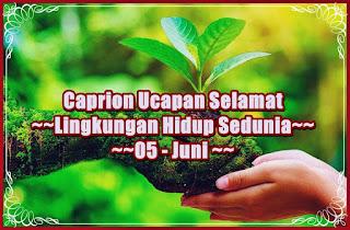 ucapan selamat hari lingkungan hidup sedunia- kanalmu