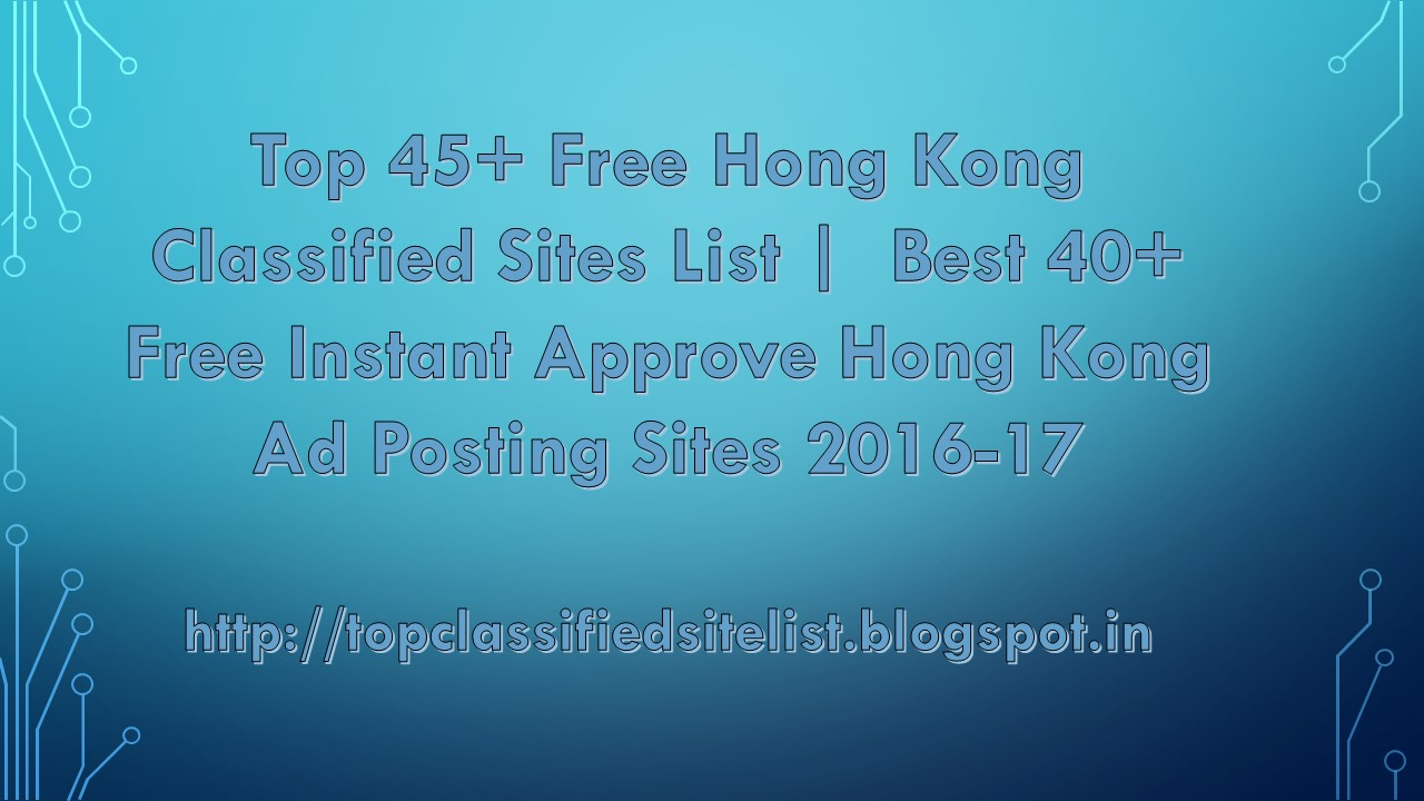 top 45 hong kong classified sites list best 40 you can use this huge list of classified for buy and sell job posting vehicle ad posting real estate house and sell your services in hong kong