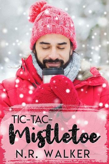 Tic-Tac-Mistletoe by N.R. Walker
