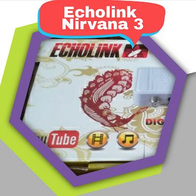 Découvrez et flasher ECHOLINK NIRVANA 3