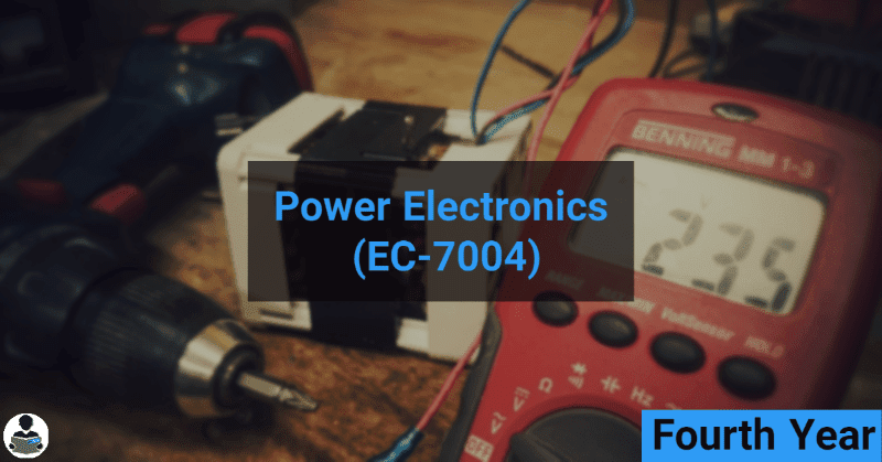 Power Electronics (EC-7004) RGPV notes CBGS Bachelor of engineering
