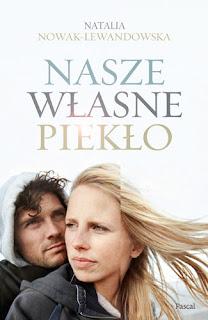 """""""Nasze własne piekło"""" Natalia Nowak-Lewandowska"""