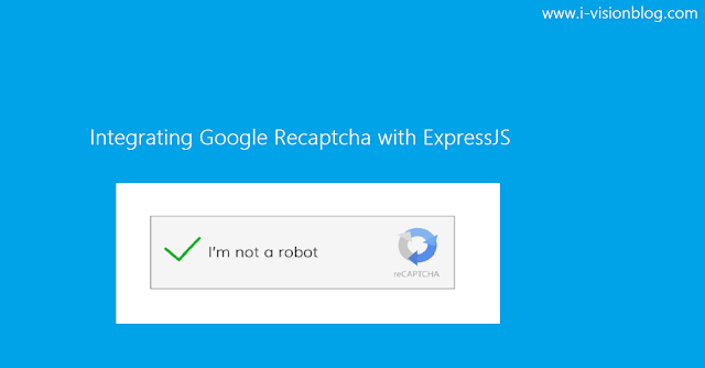 Integrating Google Recaptcha with ExpressJS